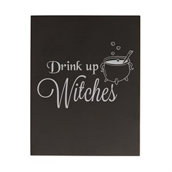 """Drink up Witches"" Chalkboard"